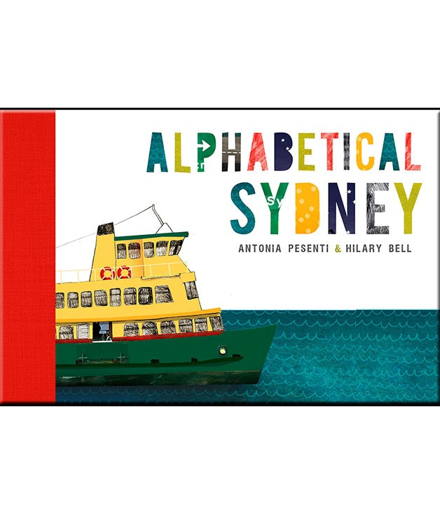 **Sydney A to Z** From Allawah to Zetland, amusement parks to zoos, _Alphabetical Sydney_ is a salute to the city in whimsical illustrations by GT contributor Antonia Pesenti and catchy verse by playwright Hilary Bell. NewSouth Books, $20.