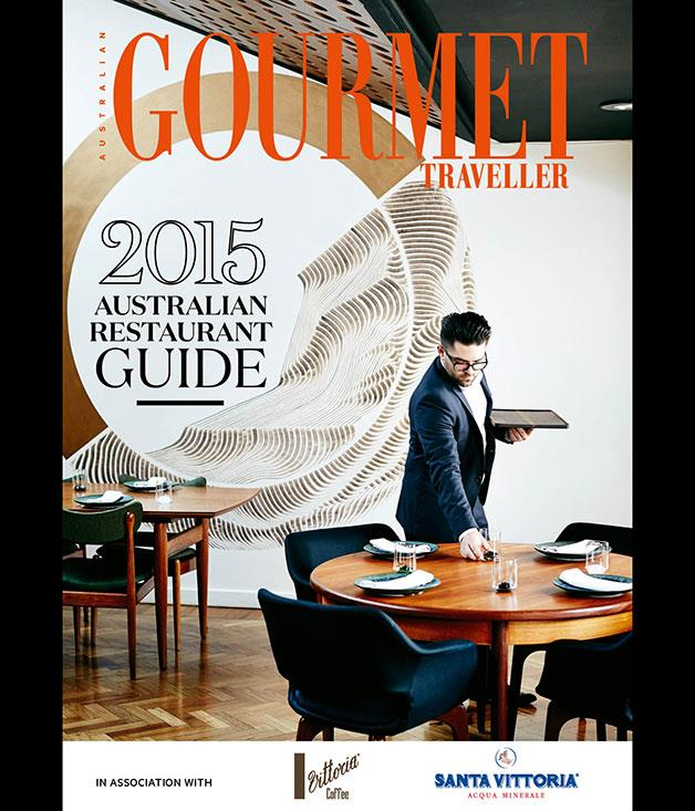 **2015 Australian Restaurant Guide** Pick up our bumper September issue, on sale now, for our _2015 Australian Restaurant Guide_ and more about our award winners.