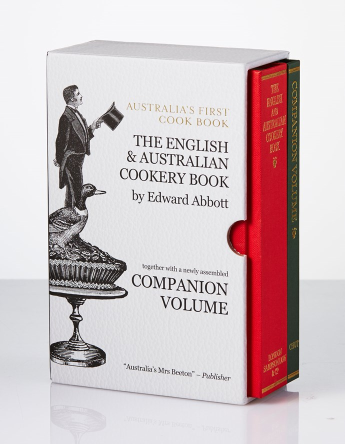"**The English and Australian Cookery Book** After being out of print for over 100 years, [_The English and Australian Cookery Book_](http://tasfoodbooks.com/firstcookbook.html ""Tas Food Books""), Australia's first ever cookery book, by Edward Abbott has been republished. If you're an adventurous cook (emu or swan, anyone?) or one who just likes to pay tribute to the classics on the kitchen shelf, then this is a must. _$75_"
