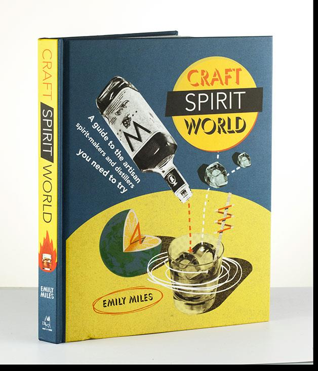 """**Craft Spirit World by Emily Miles** The encyclopaedic [Craft Spirit World](http://hardiegrantgift.com.au/books/craft-spirit-world/miles-emily/9781909313538/ """"Hardie Grant"""")captures over 100 of the best artisanal spirits from micro-distillers across the globe._$39.95_"""