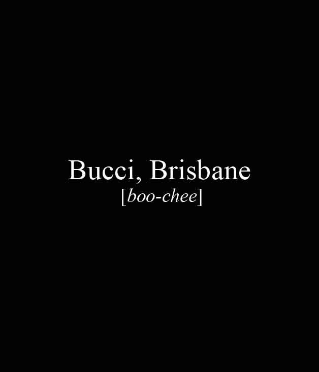 **** Bucci, 15 James St, Fortitude Valley, (07) 3252 7848, [buccirestaurant.com.au](http://www.buccirestaurant.com.au/#about)  [_Read our review of Bucci here._](http://www.gourmettraveller.com.au/restaurants/restaurant-guide/restaurant-reviews/b/bucci/bucci/)