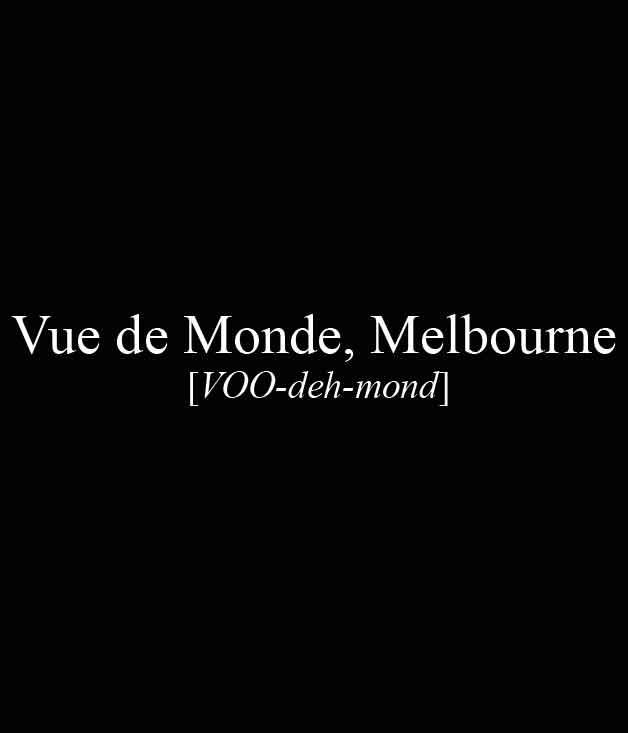 **** Vue de Monde, Level 55, Rialto, 525 Collins St, Melbourne, (03) 9691 3888, [vuedemonde.com.au](http://www.vuedemonde.com.au/)  _[Read our review of Vue de Monde here.](http://www.gourmettraveller.com.au/restaurants/restaurant-guide/restaurant-reviews/v/vue/vue-de-monde/)_