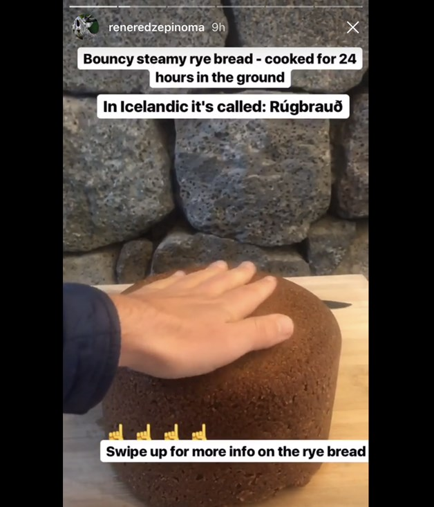 **Bread** You probably weren't expecting to see Wonder White at Noma 2.0, but you probably weren't expecting to see Icelandic rye bread, steamed in geothermal hot springs for 24 hours either. In Redzepi's Instagram story, he suggests pairing it with generous amounts of butter and wild arctic char smoked in dried sheep's dung.