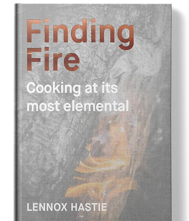**Finding Fire by Lennox Hastie** Lennox Hastie, chef-owner of Sydney's Firedoor, tells a great story. Part cookbook, part Bear Grylls-style survival lesson, Finding Fire charts Hastie's travels from the UK to Etxebarri in the Basque Country to Australia, and all the smoke and fires in between.  _$60, [sorrythanksiloveyou.com/finding-fire](http://sorrythanksiloveyou.com/finding-fire)_