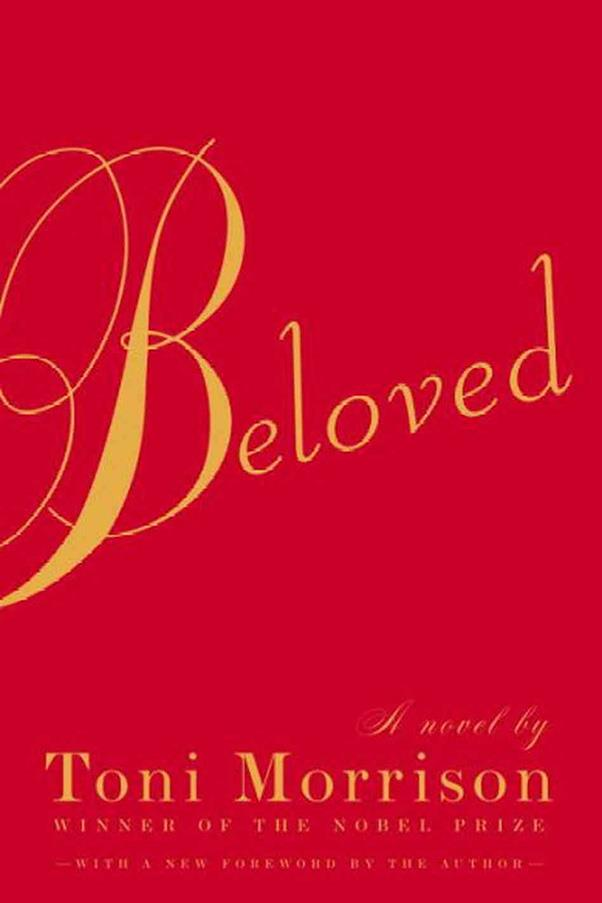 <strong>Beloved by Toni Morrison</strong><br><br> Toni Morrison's haunting novel about an African American slave who tries to flee with her children to free state Ohio took out the Pulitzer Prize in 1987.