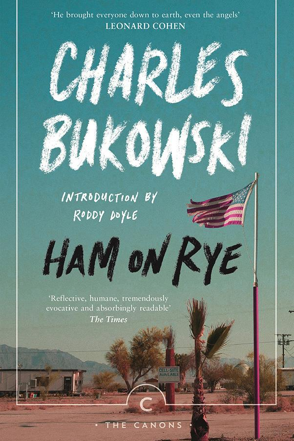 <strong>Ham on Rye by Charles Bukowski</strong><br><br> Bukowski's raw, often confronting book, written from the perspective of his alter ego Henry Chinaski, recalls his rough upbringing in a household riddled with domestic violence.
