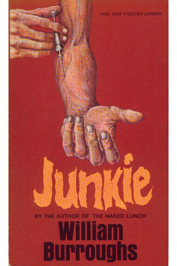 <strong>Junkie by William S. Burroughs</strong><br><br> Beat generation figurehead William S. Burroughs originally named his semi-autobiography <em>Confessions of an Unredeemed Drug Addict</em>. It chronicles his time as a heroin addict and drug dealer in the early '50s.
