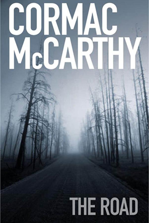 <strong>The Road by Cormac McCarthy</strong><br><br> This Pulitzer Prize-winning novel tracks a father and son as they try to survive in a post-apocalyptic world in which cannibalism runs rampant.