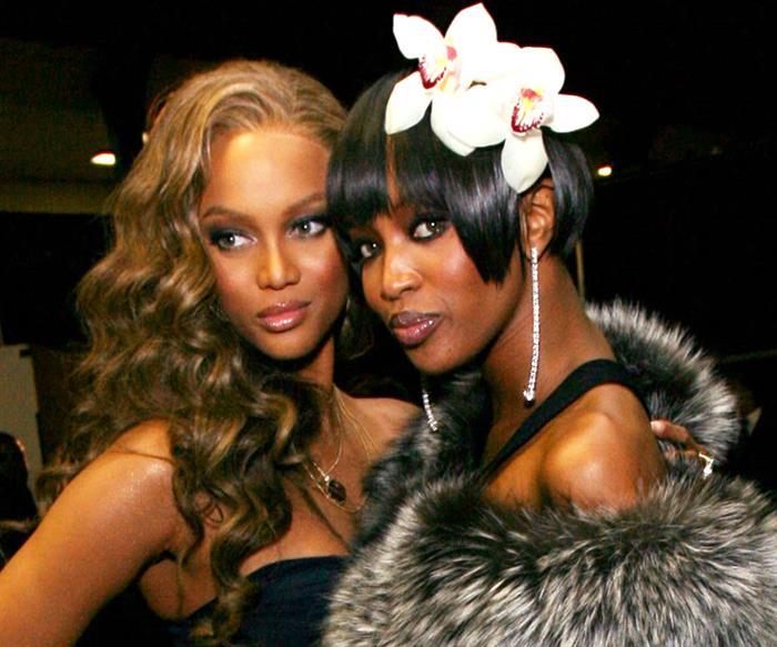 Tyra Banks and Naomi Campbell.