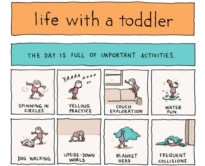 "***Life with a toddler is full of important activities!*** Comic illustrator, Grant Snider says life with his two toddlers is never dull, ""Every day is still a bizarre, tumultuous, and often hilarious experience."""