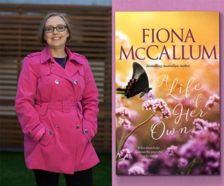 Why Fiona McCallum's new uplifting novel, A Life Of Her Own, should be on your reading list