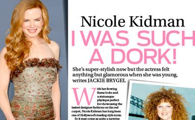 Nicole Kidman: I was such a dork!