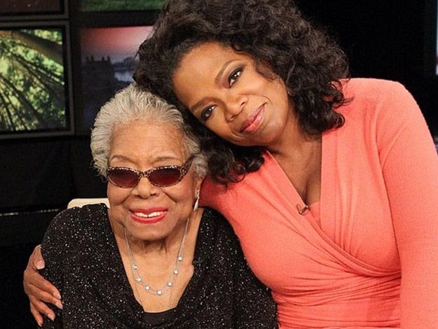 I've been blessed to have Maya Angelou as my mentor, mother/sister, and friend since my 20's. She was there for me always, guiding me through some of the most important years of my life. The world knows her as a poet but at the heart of her, she was a teacher. 'When you learn, teach. When you get, give' is one of my best lessons from her. - Oprah Winfrey