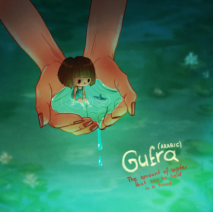 Gufra (Arabic): The amount of water that can be held in a hand.