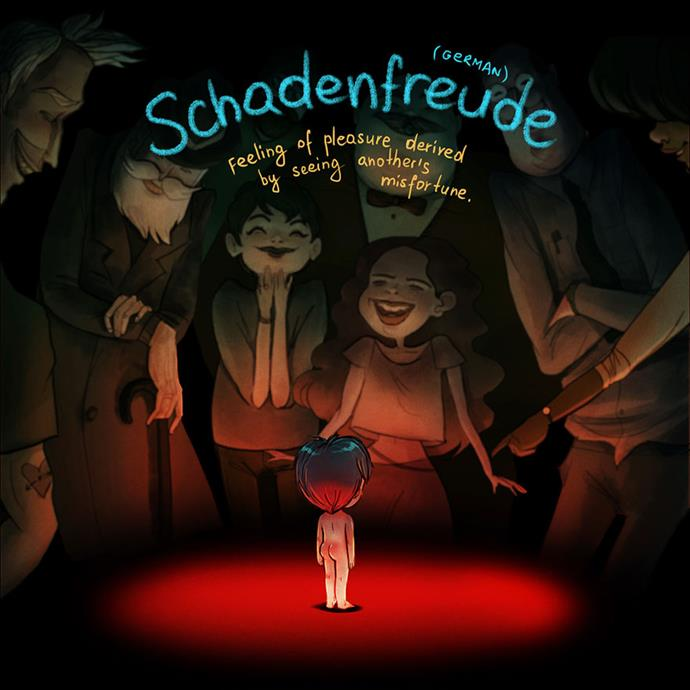 Schadenfreude (German): Feeling of pleasure derived by seeing another's misfortune.
