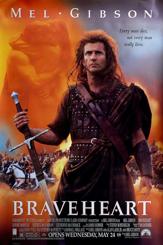 So was Braveheart.
