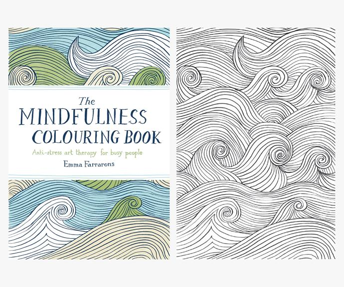 [The Mindfulness Colouring Book by Emma Ferrarons](http://www.emmafarrarons.com/THE-MINDFULNESS-COLOURING-BOOK-Anti-stress-art-therapy-for-busy-people).