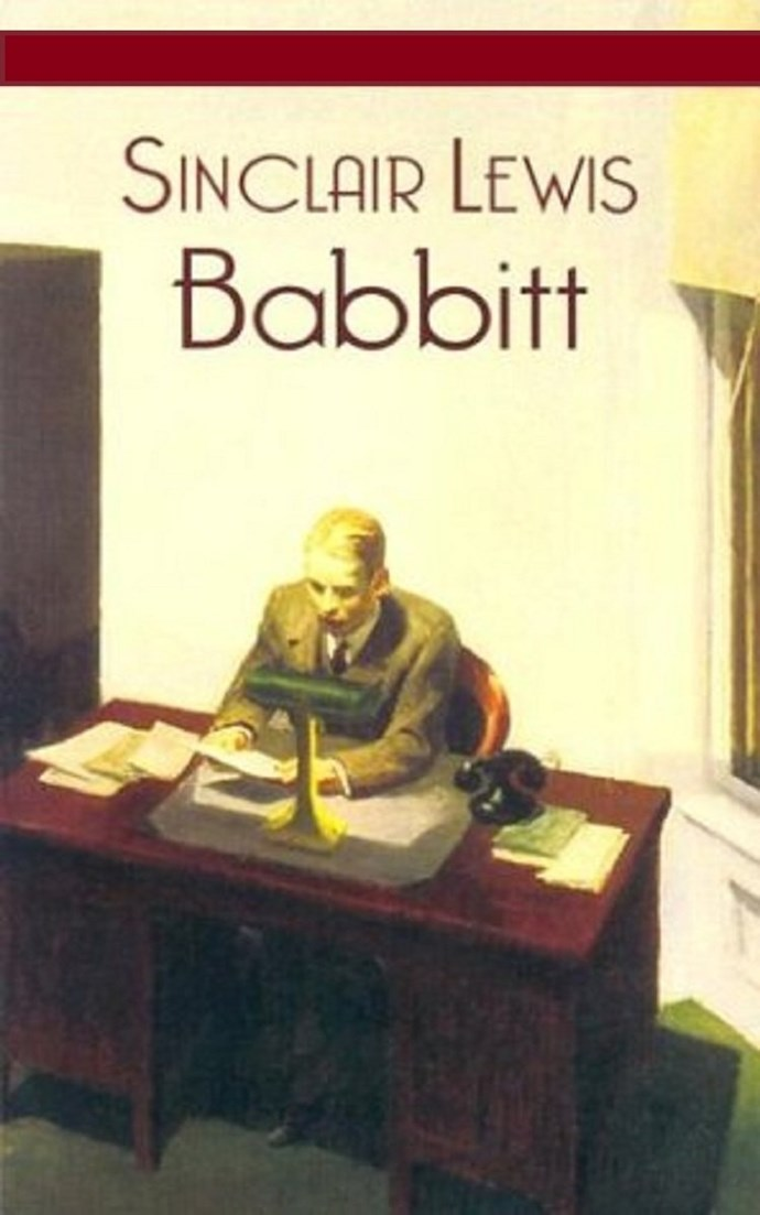 "Written in the 1920s, Sinclair Lewis' *Babbitt* was written as a biting and satiric commentary on society and *babbitts*, a ""person and especially a business or professional man who conforms unthinkingly to prevailing middle-class standards"". This controversial and best-selling novel was one of key motivators that led to Lewis' eventually being awarded the Nobel prize for Literature in 1930."