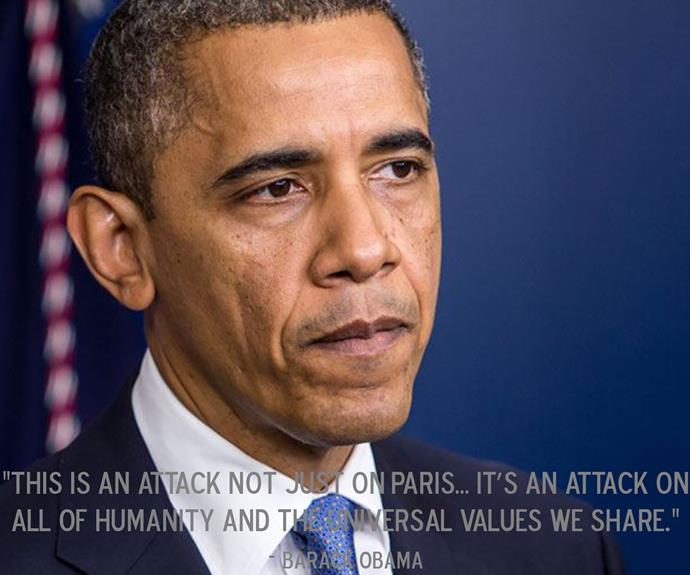 Barack Obama's statement after the terrorist attacks in Paris in November.
