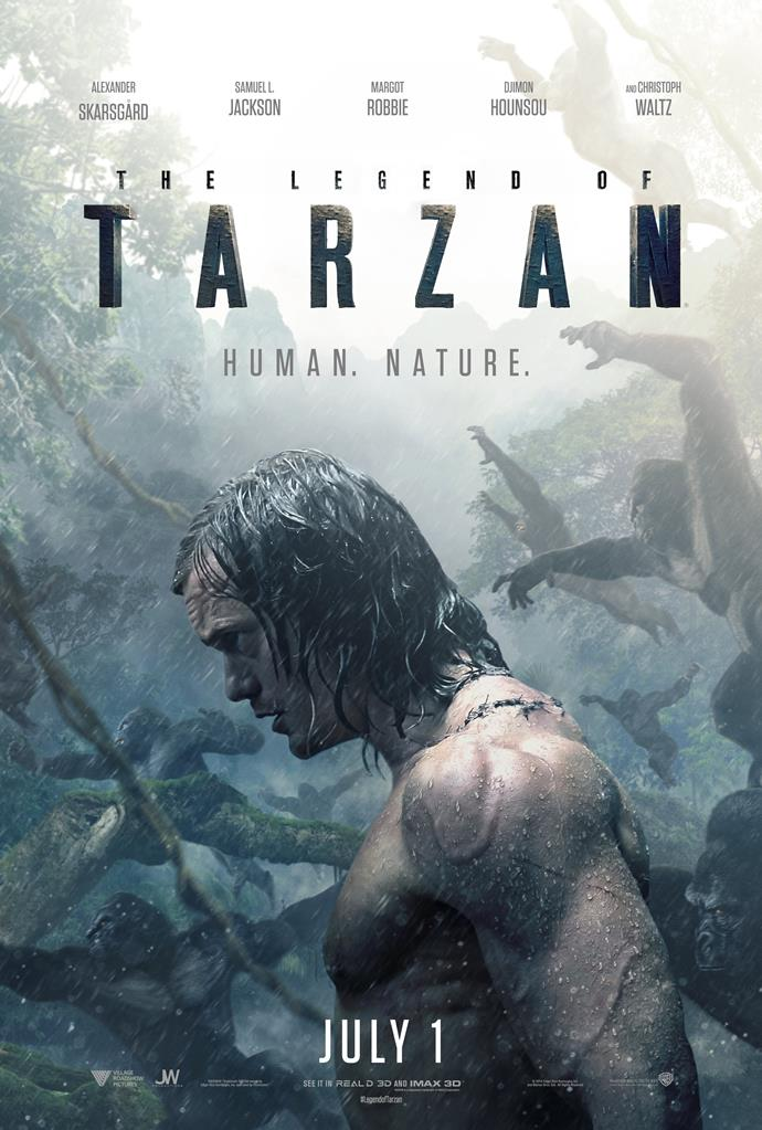 *The Legend of Tarzan* (based on the character created by Edgar Rice) follows Tarzan (Alexander Skarsgård) as he is called home to the jungle after living in London with Jane (Margot Robbie). Also starring Samuel L. Jackson and Christoph Waltz, the film comes out next month.