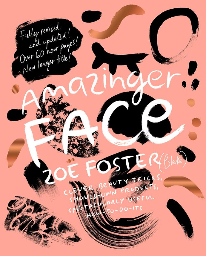This beauty bible is packed with down-to-earth expert advice and plenty of humour, too. You'll keep coming back to it for more. [*Amazinger Face* by Zoë Foster Blake](https://penguin.com.au/books/amazinger-face-9780670078233), $45.