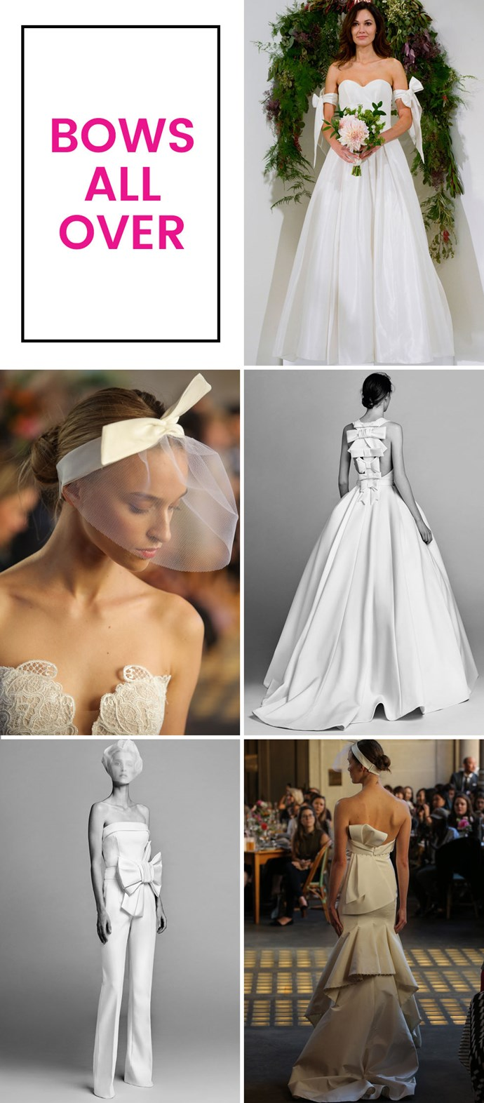 **6. Bows big and small. ** As seen at Watters, Lela Rose, Viktor & Rolf, and Truly Zac Posen. Knotted and folded and tied, bows are ubiquitous in bridal right now.