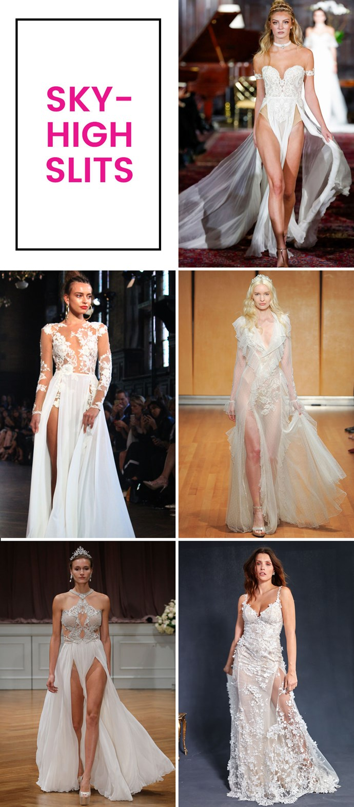 "**11. Slits that go all the way up there.**  As seen at Julie Vino, Inbal Dror, Galia Lahav, Alon Livné, and Berta. The slits were getting thigh high before, but they're waist-high at this point and going up on either side, leaving a panel to float through the gap in between. You only get married ""once,"" you know?"