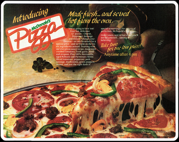 **USA - *McPizza*:** For a few minutes back in the '80s Maccas tried out Pizzas. Clearly, it didn't catch on.