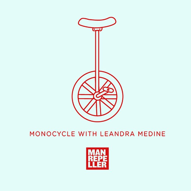 **Monocycle with Leandra Medine** <br><br> Join Leandra Medine, the founder of *Man Repeller*, as she waxes lyrical about a bunch of random but relatable things. At about 10 minutes a podcast, this one's a quickie, but a goodie. <br><br> Download it [here](https://itunes.apple.com/us/podcast/monocycle-with-leandra-medine/id1052399731?mt=2).