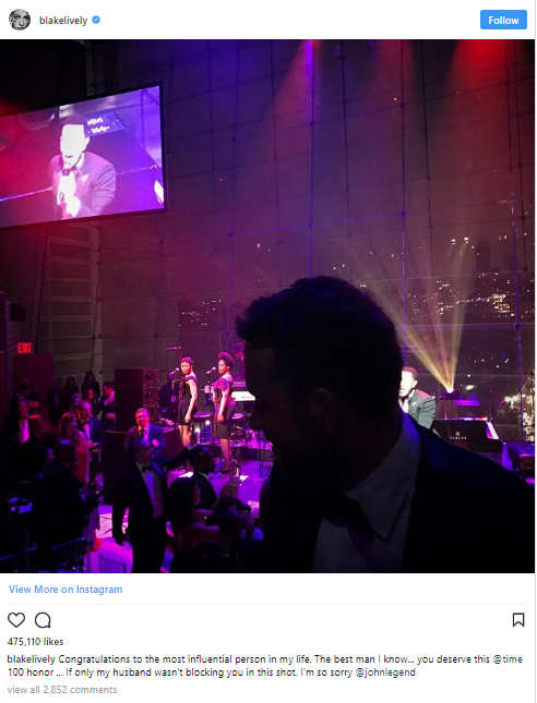 "Blake made her priorities clear when she captioned this shot: ""Congratulations to the most influential person in my life. The best man I know... you deserve this @time 100 honor ... If only my husband wasn't blocking you in this shot. I'm so sorry @johnlegend"""