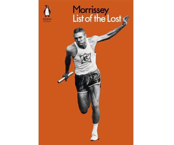 """**Morrissey's *List of the Lost*** <br> <br>  """"At this, Eliza and Ezra rolled together into the one giggling snowball of full-figured copulation, screaming and shouting as they playfully bit and pulled at each other in a dangerous and clamorous rollercoaster coil of sexually violent rotation with Eliza's breasts barrel-rolled across Ezra's howling mouth and the pained frenzy of his bulbous salutation extenuating his excitement as it whacked and smacked its way into every muscle of Eliza's body except for the otherwise central zone."""""""