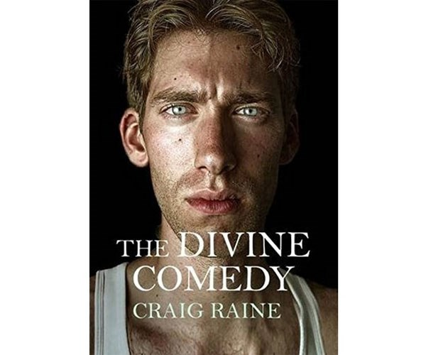 """**Craig Raine's *The Divine Comedy*** <br> <br> """"And he came. Like a wubbering springboard. His ejaculate jumped the length of her arm. Eight diminishing gouts."""""""
