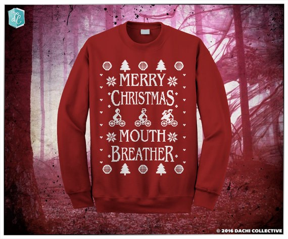 "Merry Christmas Mouth Breather Jumper, $21.90 from [Etsy](https://www.etsy.com/listing/478201448/merry-christmas-mouth-breather-stranger|Target=""_blank"")."