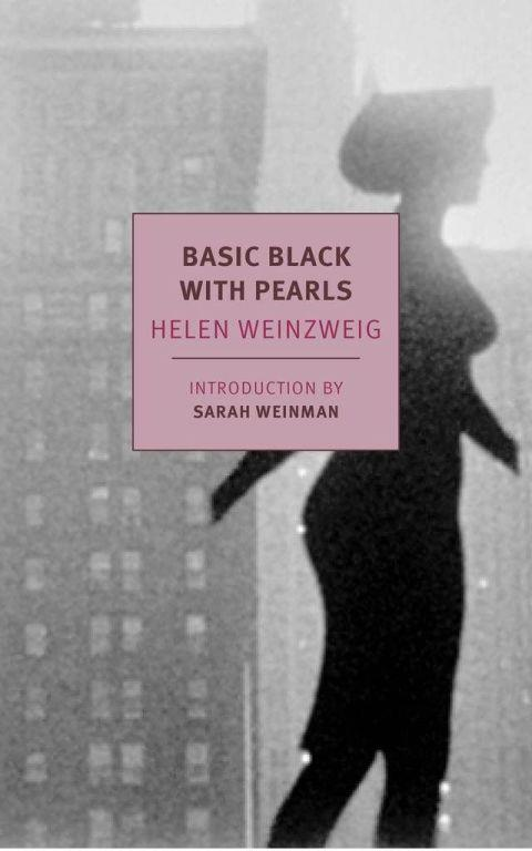 """***Basic Black With Pearls* by Helen Weinzweig (April)** <br><br> Billed as a """"lost feminist classic,"""" this 1980 Canadian novel—the second from an author who published her first at 58—boasts a clandestine love affair, dazzling locations, and reflections on class mobility."""