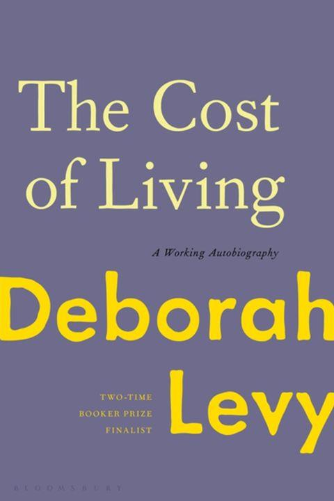 """**The Cost of Living by Deborah Levy (July)** <br><br> Searching for something to read after devouring *Women and Power*? Known for her piquant novels, Deborah Levy now takes to non-fiction, with a """"working autobiography"""" that comprises thoughtful dissections of life as a woman."""