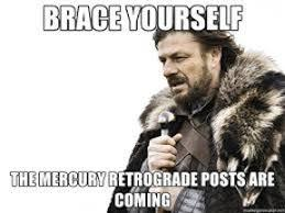 Mercury retrograde is often the cause of a social media storm.