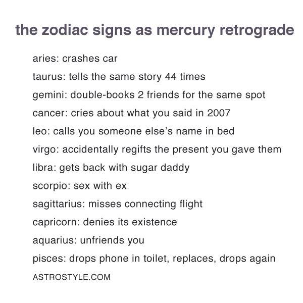 "Relevant. <br> Via: [AstroStyle.com](http://astrostyle.com/mercury-retrograde-gifs/|target=""_blank""|rel=""nofollow"")"