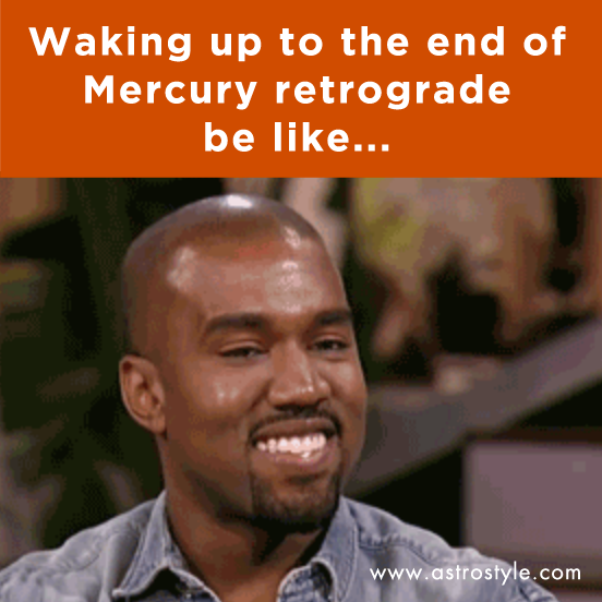 """Hang in there, Yeezy. <br> Via: [AstroStyle.com](http://astrostyle.com/mercury-retrograde-gifs/
