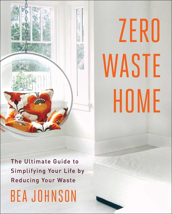 """Want to literally end waste? Read this step-by-step guide which is stylish, informative and shows how anyone can get closer to adopting a zero-waste lifestyle with ease. <br><br> *Zero Waste Home* by Bea Johnson, $22.95 at [Booktopia](https://www.booktopia.com.au/zero-waste-home-bea-johnson/prod9781451697681.html?source=pla&gclid=CjwKCAjw7vraBRBbEiwA4WBOn9C27mJR8R3koLWJEnKGhFKXTbNuDe2wDVq9hrAfJ_yomyMQArQgixoCiOMQAvD_BwE target=""""_blank"""" rel=""""nofollow"""")."""