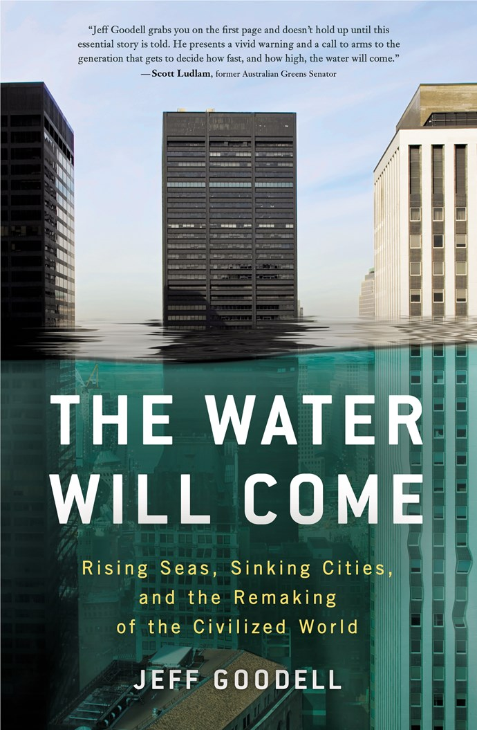 """In Jeff Goodell's novel, it is not a matter of if the floods will come—but when. This book deals with the reality that we and our planet are facing due to climate change.  <br><br> *The Water Will Come* by Jeff Goodell, $27.35 at [Booktopia](https://www.booktopia.com.au/the-water-will-come-jeff-goodell/prod9781760640415.html?source=pla&gclid=CjwKCAjw7vraBRBbEiwA4WBOn6GjvZKBaByqhWGGh44jXIaAYiVKsCBR3Jyda6ImKpJ-BVWouqTpyRoC9z0QAvD_BwE target=""""_blank"""" rel=""""nofollow"""")."""