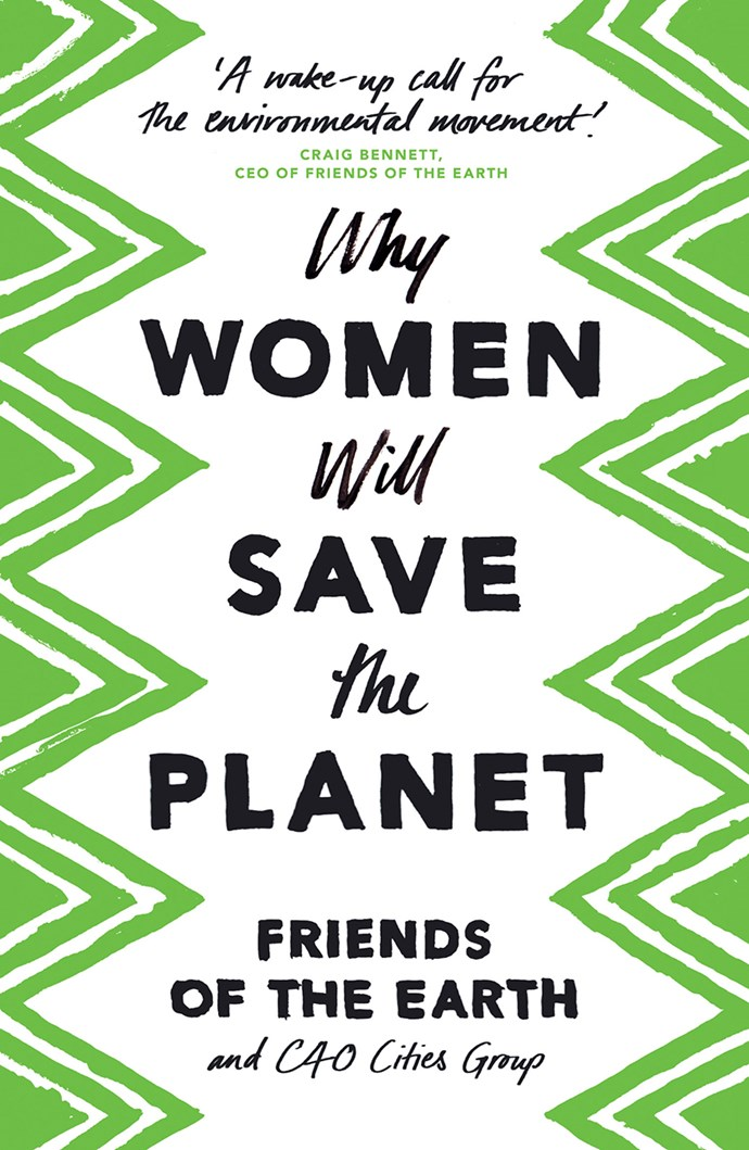 """In this book, the question of saving the planet is in the hands of women—if they are empowered. This collection of essays is a rallying call for the planet, for women for everyone. <br><br> *Why Women Will Save The Planet* by the Friends of the Earth, $21.75 at [Booktopia](https://www.booktopia.com.au/why-women-will-save-the-planet-friends-of-the-earth/prod9781786993144.html target=""""_blank"""" rel=""""nofollow"""")."""