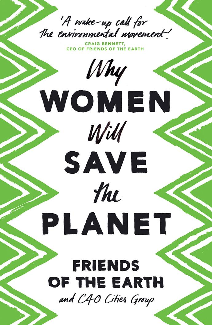 """In this book, the question of saving the planet is in the hands of women—if they are empowered. This collection of essays is a rallying call for the planet, for women for everyone. <br><br> *Why Women Will Save The Planet* by the Friends of the Earth, $21.75 at [Booktopia](https://www.booktopia.com.au/why-women-will-save-the-planet-friends-of-the-earth/prod9781786993144.html