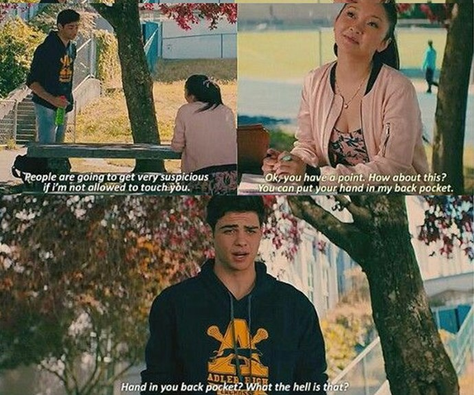 """***The 'hand in back pocket' move***<br><br> In the film, Peter makes a big deal out of Lara Jean's suggestion that he puts his hand in her back pocket in lieu of kissing (""""Hand in your back pocket? What the hell is that?""""). Lara Jean explains it's a reference to *Sixteen Candles* (god, get cultured, PK), which he begrudgingly accepts and then does—uber charming spin move improvised in.<br><BR> In the book, it's *Peter* that suggests it altogether. Now who's lame?"""