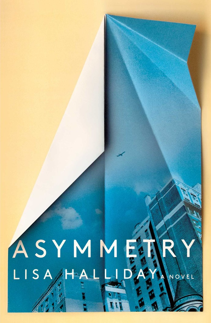 "***Asymmetry* by Lisa Halliday**<bR><Br> Comprised of two stories, the first part of Halliday's debut novel is believe to be a thinly veiled account of her relationship with novelist Philip Roth, told through the eyes of Alice, an aspiring writer embarking on a romance with a much older and more established author (and the power play that ensues). The second part is told from the perspective of Amar, an Iraqi-American being held in immigration at Heathrow. The two stories seem unrelated, but are tied together via a tiny clue – and it has the literary world abuzz.<br><br> *Asymmetry* by Lisa Halliday, $22 at [Booktopia](https://www.booktopia.com.au/asymmetry-lisa-halliday/prod9781783783960.html|target=""_blank""