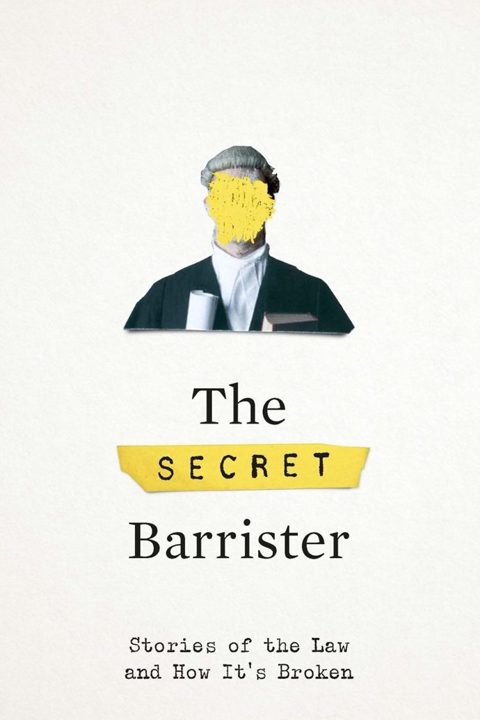 "***The Secret Barrister* by Anonymous**<br><Br> Written anonymously, *The Secret Barrister* details a cold, hard look into the law courts of England and Wales, all documented by an anonymous junior barrister. <br><Br> Whether it's sentencing an innocent man, or letting a miscarriage of justice slip by, the book presents a surprising (and depressing) truth about the structure of law, and who has the power to bend it.<br><Br> *The Secret Barrister: Stories of the Law and How It's Broken*, $26.90 at [Booktopia](https://www.booktopia.com.au/the-secret-barrister-the-secret-barrister/prod9781509884742.html|target=""_blank""