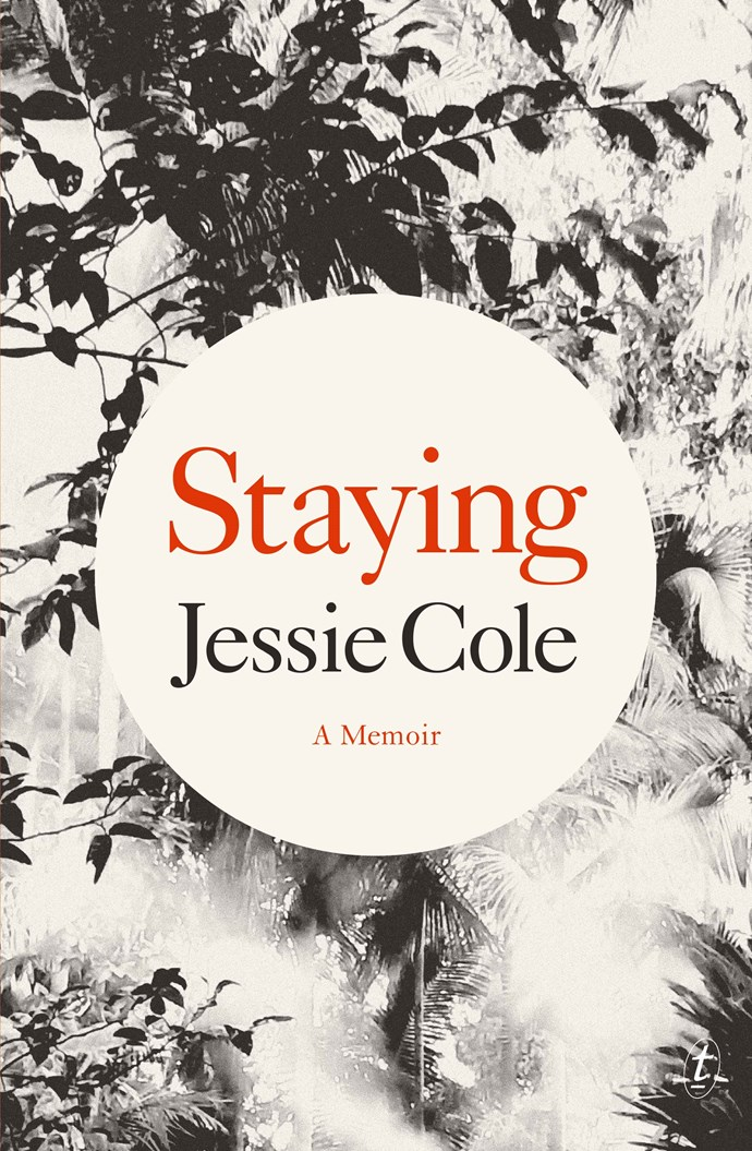 "***Staying: A Memoir* by Jessie Cole** <br><br> This touching memoir from Australian author Jessie Cole, whose childhood was irrevocably changed when her sister committed suicide, offers a rare personal take on unthinkable tragedy <br><br> Staying: A Memoir by Jessie Cole, $32.99 at [Text Publishing](https://www.textpublishing.com.au/books/staying-a-memoir|target=""_blank""