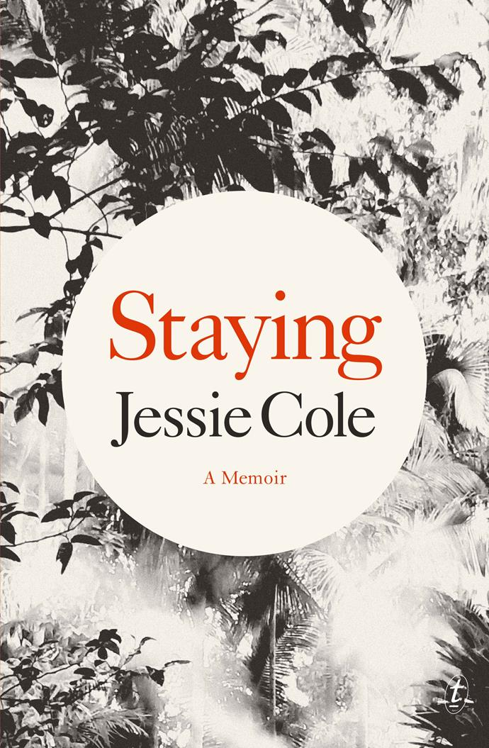 """***Staying: A Memoir* by Jessie Cole** <br><br> This touching memoir from Australian author Jessie Cole, whose childhood was irrevocably changed when her sister committed suicide, offers a rare personal take on unthinkable tragedy <br><br> Staying: A Memoir by Jessie Cole, $32.99 at [Text Publishing](https://www.textpublishing.com.au/books/staying-a-memoir