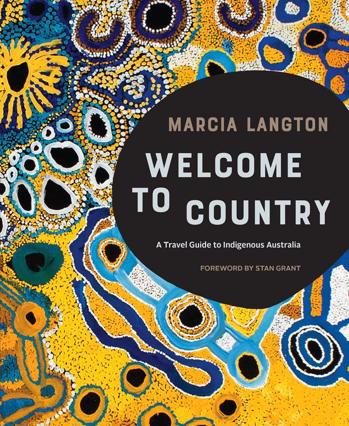 """***Welcome to Country* by Marcia Langton** <br><br> Professor and Indigenous rights activist Marcia Langton shares her insight on Aboriginal and Torres Strait Islander history, language and customs, and provides expert guidance on visiting traditional lands for those wanting to travel the country more mindfully. <br><br> Welcome to Country by Marcia Langton, $30.95 at [Booktopia](https://www.booktopia.com.au/welcome-to-country-marcia-langton/prod9781741175431.html?