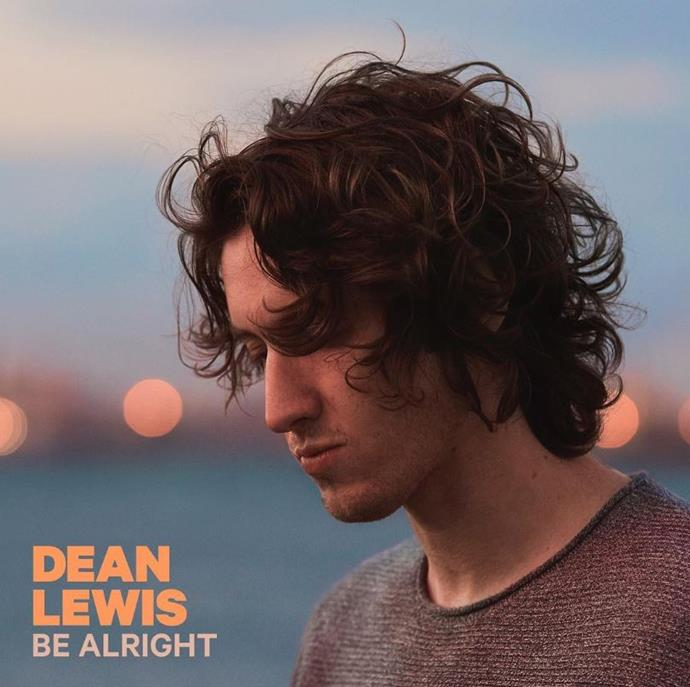 6. ***BE ALRIGHT* BY DEAN LEWIS**