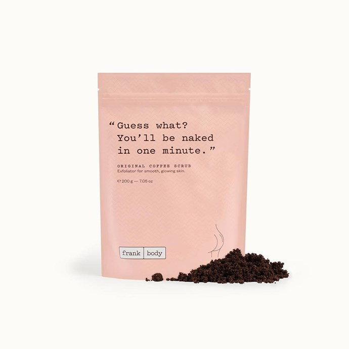 "**Frank Body Orignal Scrub** <br><br> Formulated in Melbourne from ground Robusta coffee beans combined with cold-pressed sweet almond oil, this tough scrub comes in a perfectly blended pouch that guarantees to smooth breakouts and tackle the usual skin wear and tear.  <br><br> *$16.95 at [Frank Body](https://www.frankbody.com/au/products/original-coffee-scrub/|target=""_blank""
